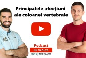Podcast despre principalele cauze ale patologiilor coloanei vertebrale.