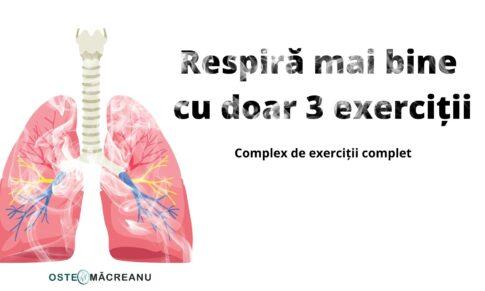 Exercițiile care te vor ajuta să respiri mai bine.